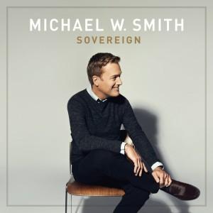 Michael W. Smith:Sovereign