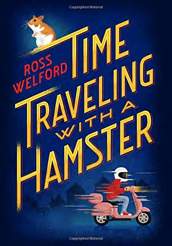 Time Traveling With A Hamster - Recommended Age 8-12
